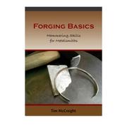 Forging Basics - Hammering Skills for Metalsmiths